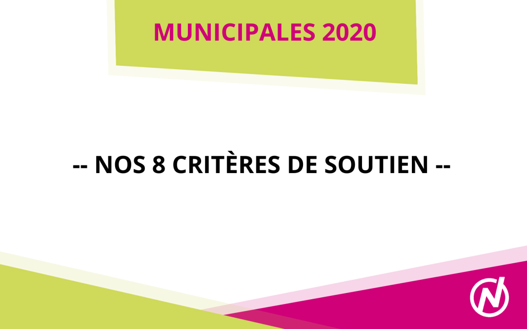 Nos 8 critères de soutien – Municipales 2020