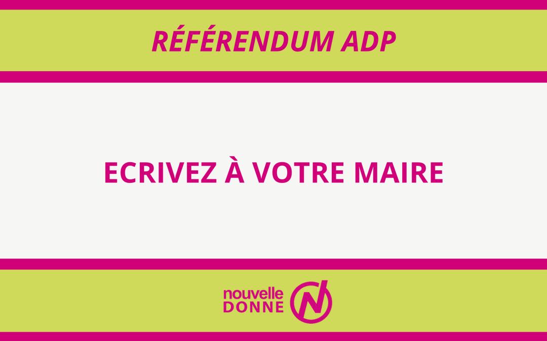 ADP – Écrivez à votre Maire!