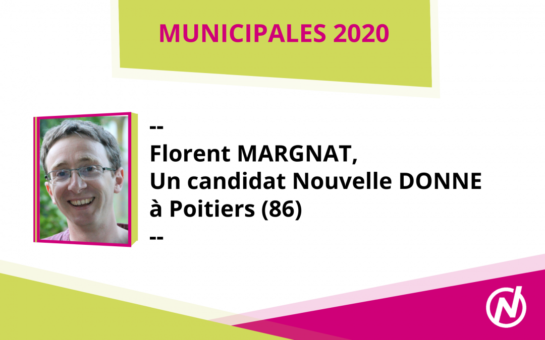 Florent MARGNAT – Candidat – Municipales 2020 – Poitiers