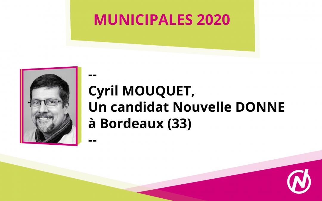 Cyril MOUQUET – Candidat – Municipales 2020 – Bordeaux