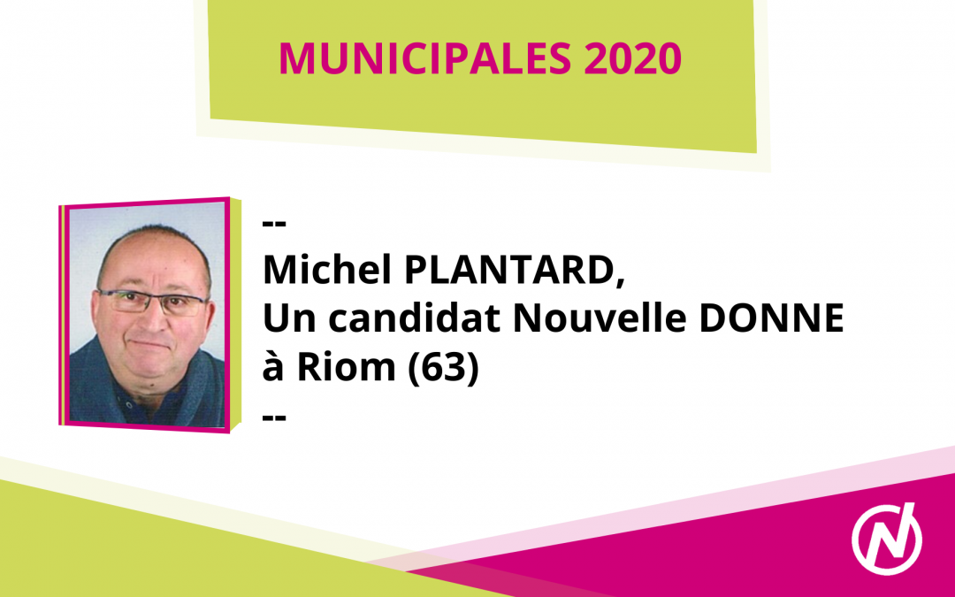 Michel PLANTARD – Candidat – Municipales 2020 – Riom