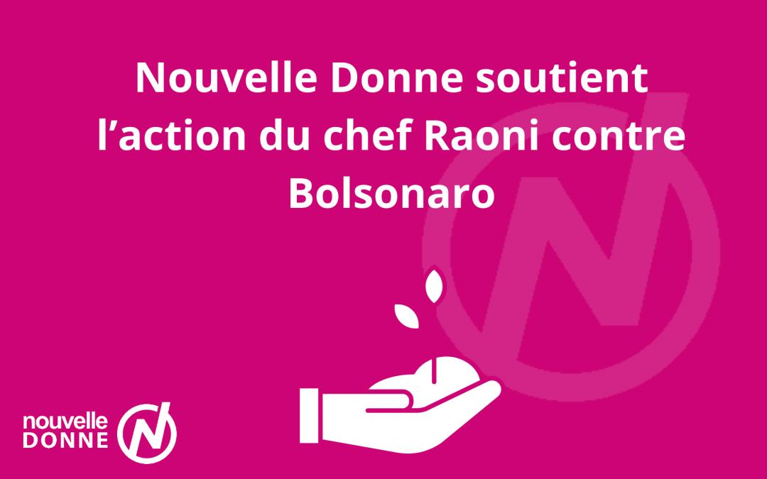Nouvelle Donne soutient l'action du chef Raoni contre Bolsonaro