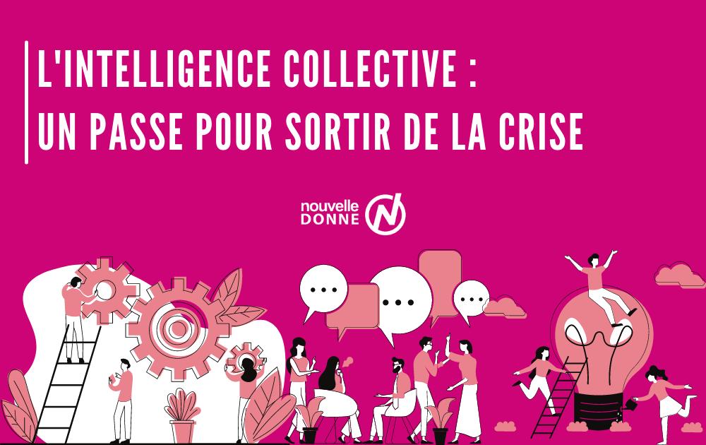 L'intelligence collective : un passe pour sortir de la crise